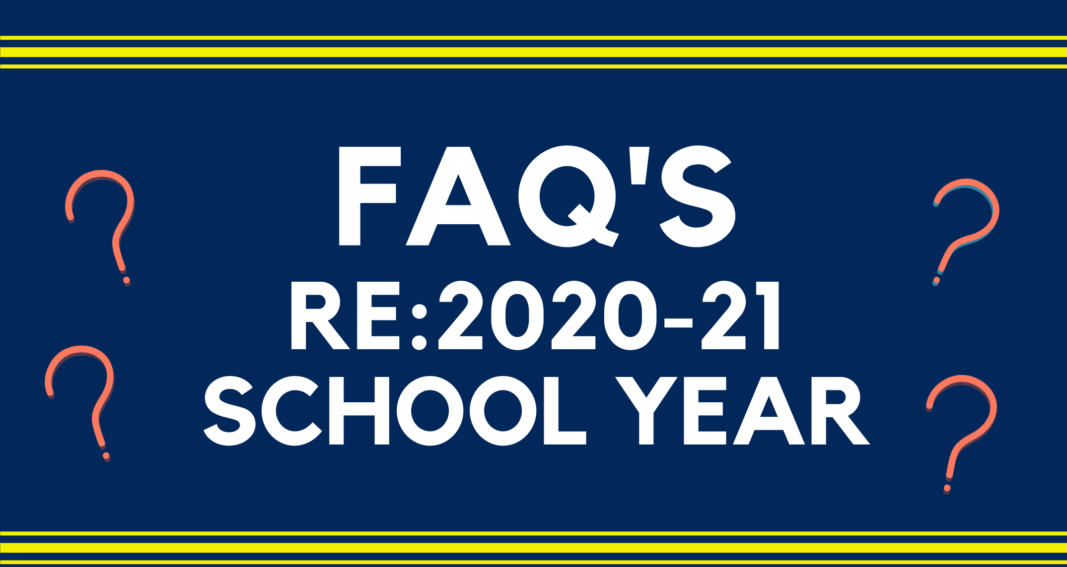 FAQ's RE: School 2020/21